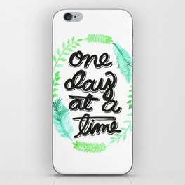 One Day At A Time iPhone Skin