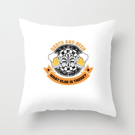 Darts And Beer What Else Is There Dart Player Throw Pillow