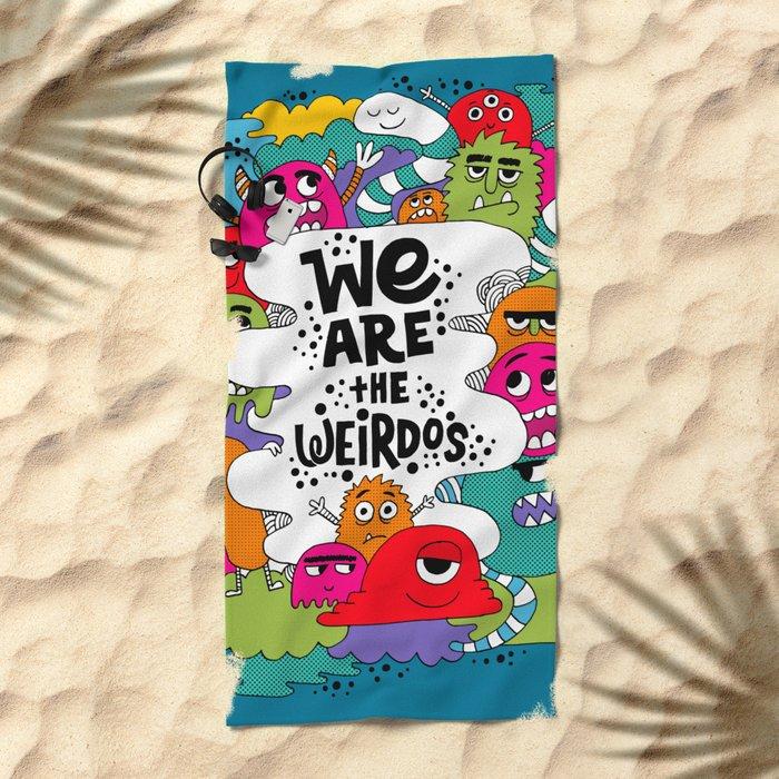 we are the weirdos Beach Towel