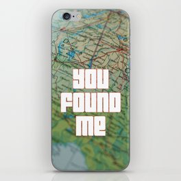 you found me iPhone Skin