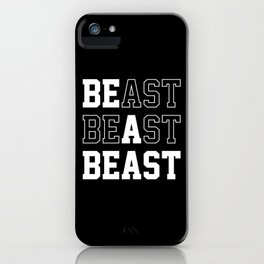 Be A Beast iPhone Case