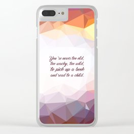"You're never to old... ""Dr. Seuss"" Inspirational Quote Clear iPhone Case"