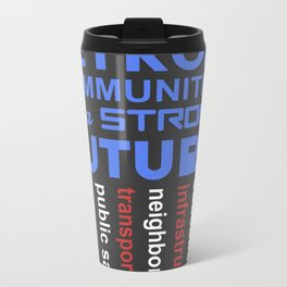 Invest in Detroit Communities for a Strong Future Metal Travel Mug