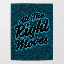 All The Right Chess Moves Poster