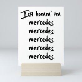 ICH KOMM IM M E R C E D E S ENO MUSIK LYRIC TEXT Mini Art Print