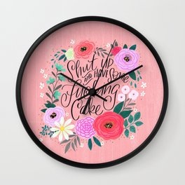 Pretty Sweary 2.0: Shut up and have some fucking cake Wall Clock