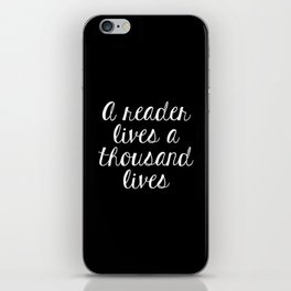 A Reader Lives a Thousand Lives - Inverted iPhone Skin