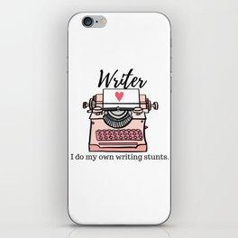 Writer: I do my own writing stunts. iPhone Skin
