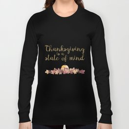 Thanksgiving is a state of mind  black background Long Sleeve T-shirt