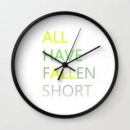 All Have Fallen Short T-shirt Inspirational tee Wall Clock