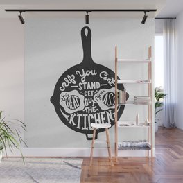 If you can't stand the heat. Wall Mural