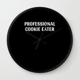 Professional Cookie Eater T Shirt Wall Clock