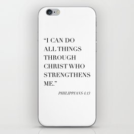 I Can Do All Things Through Christ Who Strengthens Me. -Philippians 4:13 iPhone Skin