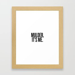 Mulder, It's Me. (White) Framed Art Print