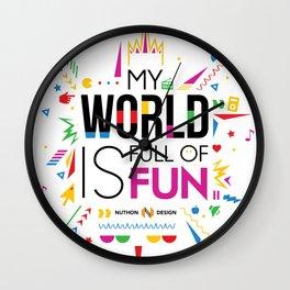 My world is full of fun Wall Clock