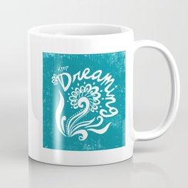 Keep Dreaming - Teal Coffee Mug