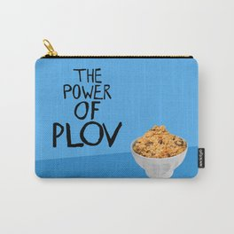 THE POWER OF PLOV Carry-All Pouch