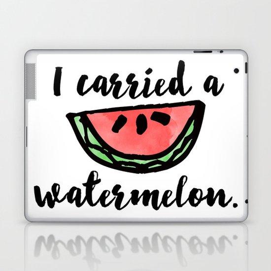 I carried a watermelon Laptop & iPad Skin