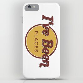 I've Been Places iPhone Case