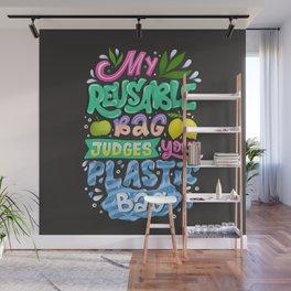 My Reusable Bag Judges Your Plastic Bag Wall Mural