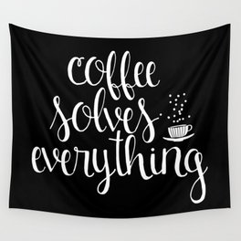 Coffee Solves Everything (inverted) Wall Tapestry