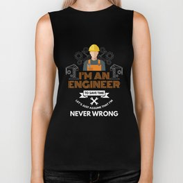Funny Engineering Quotes An Engineer I'm Never Wrong Biker Tank