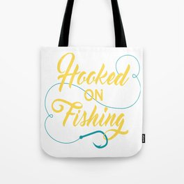Hooked on fishing Tote Bag