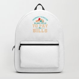 Funny Pharmacy Technician Cool Pharmacist Sling Pills To Pay The Bills Funny Gift Backpack