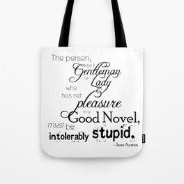 Pleasure in a Good Novel - Jane Austen quote Tote Bag