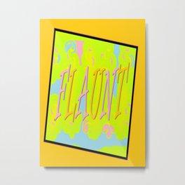 FLAUNT IT  Metal Print