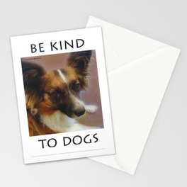 """""""Be Kind To Dogs"""" Stationery Cards"""