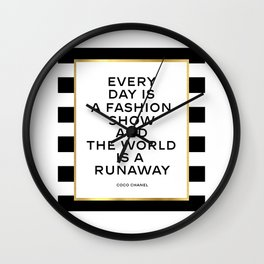 Everyday Is A Fashion Show,Quote, Fashion Quote, Fashion Poster,Poster, Inspira Wall Clock