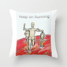 Keep on Running athletes motivational art Throw Pillow