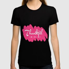 Makes a great gift for everyone feels good to wear this Thankful tee design you are blessed & gifted T-shirt