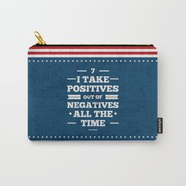 Lab No.4 - 7 I Take Positives Out Of Negatives  David Wright Inspirational Quotes poster Carry-All Pouch