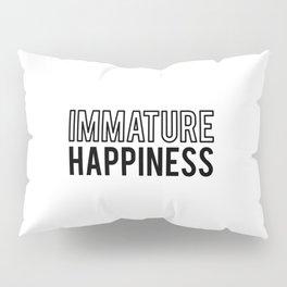 Immature happiness Pillow Sham
