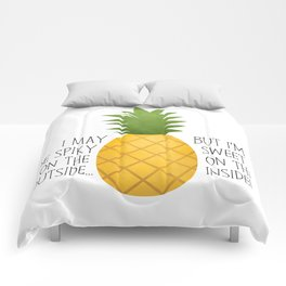 I May Be Spiky On The Outside... But I'm Sweet On The Inside - Pineapple Comforters