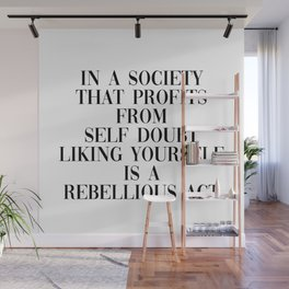liking yourself is rebellious Wall Mural