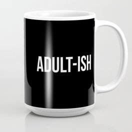Adult-ish Funny Quote Coffee Mug