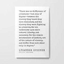 27     | Lysander Spooner | Lysander Spooner Quotes | 200608 Metal Print