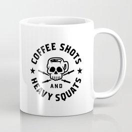 Coffee Shots And Heavy Squats v2 Coffee Mug