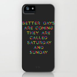 Better Days iPhone Case