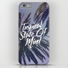 Tropical State Of Mind Slim Case iPhone 6s Plus