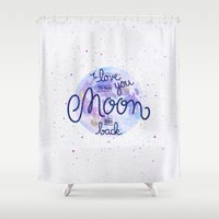 i love you to the moon and back Shower Curtains featuring I love you to the moon and back 2 by Earthlightened
