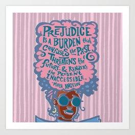 Prejudice is a Burden Art Print
