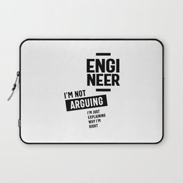 Engineer I'm Not Arguing Funny Engineering Laptop Sleeve
