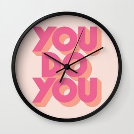 You Do You - Pink Wall Clock