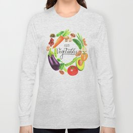 Eat vegetables Long Sleeve T-shirt