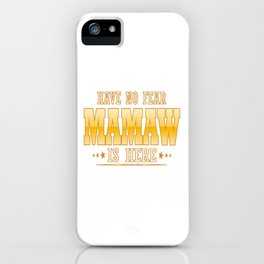 MAMAW IS HERE iPhone Case