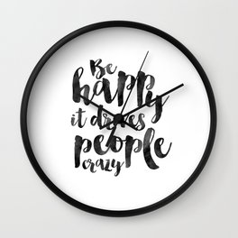 BE HAPPY SIGN, Be Happy It Drives People Crazy, Positive Quote,Motivational Quote,Quote Prints,Typog Wall Clock